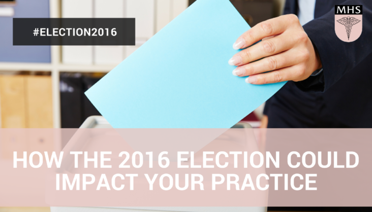 How the 2016 Election Could Impact Your Practice