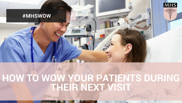 How to Wow Your Patients During Their Next Visit