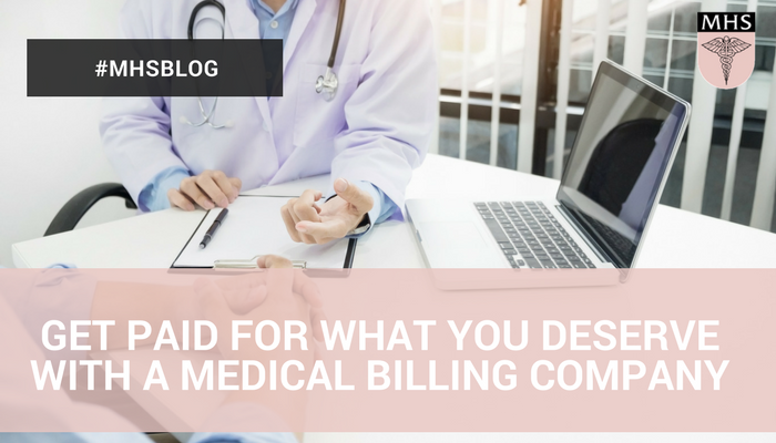 Get Paid For What You Deserve With A Medical Billing Company
