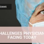 Top Challenges Physicians Are Facing Today