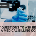 6 Key Questions to Ask Before Hiring a Medical Billing Company