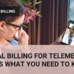 Medical Billing for Telemedicine, Here's What You Need to Know