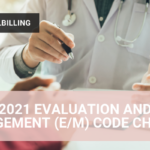 2021 Evaluation and Management (E/M) Code Changes