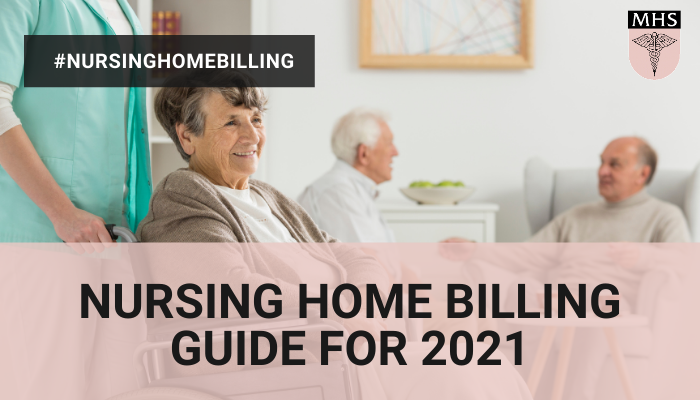 Nursing Home Billing Guide For 2021